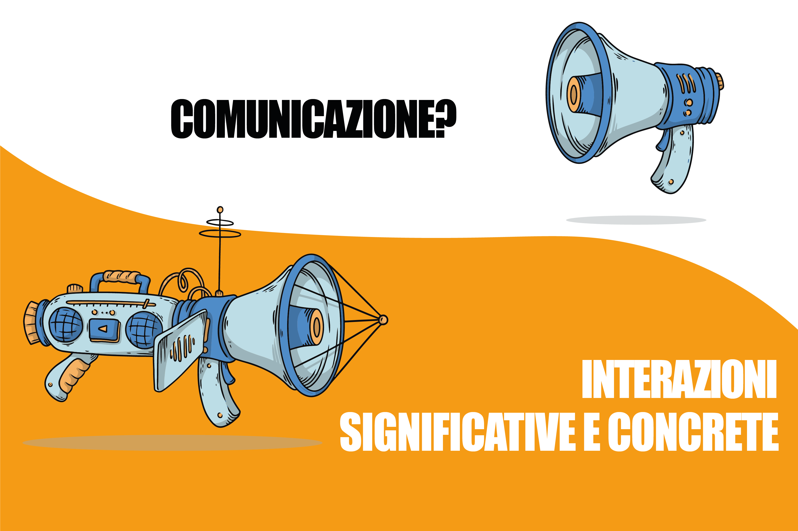Comunicazione? Interazioni significative e concrete - Blog - Creative Web Studio - Web Agency